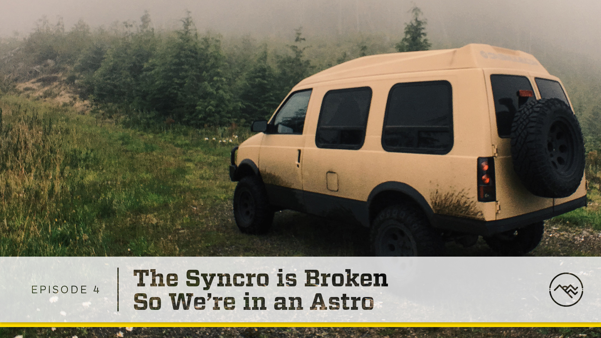 E04 : The Syncro is Broken so We're in an Astro