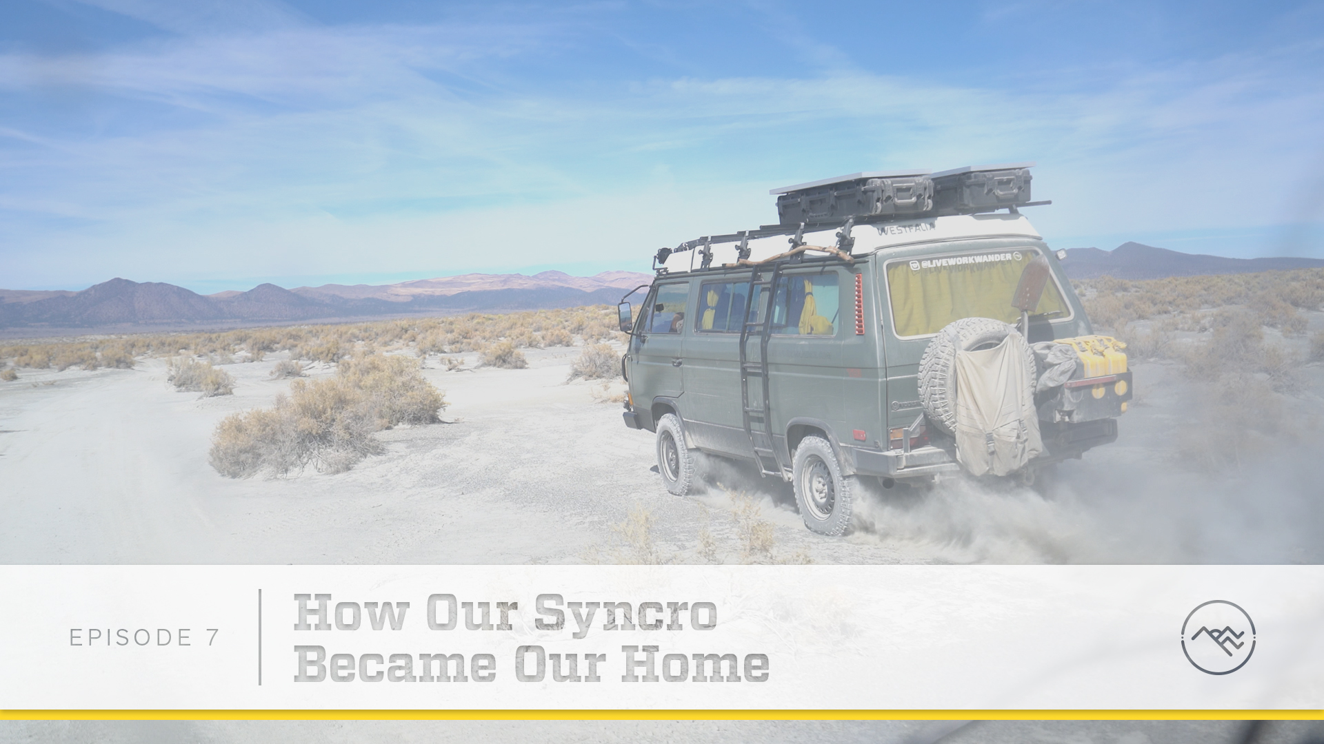 E07 : How Our Syncro Became Our Home