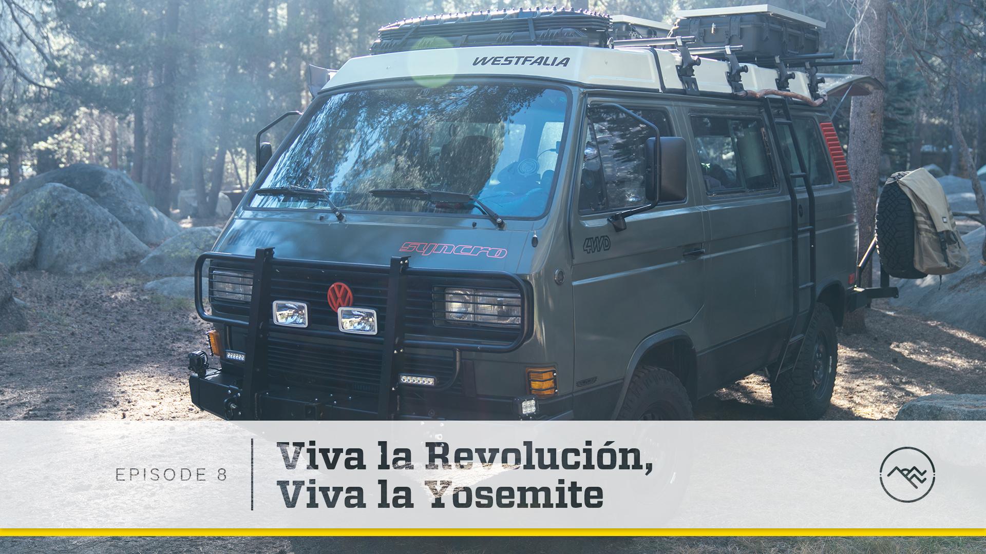 E08 : Viva la Revolución, Viva la Yosemite