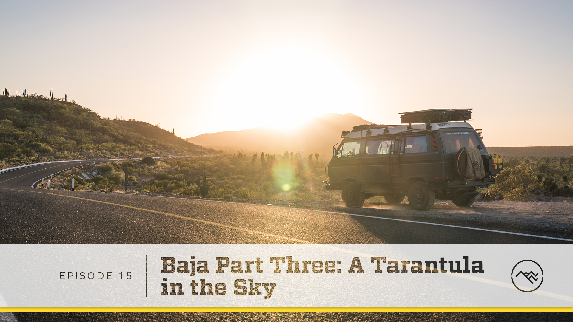 E015 : Baja Part 3 - A Tarantula in the Sky